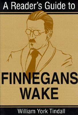 A Reader's Guide to Finnegans Wake By Tindall, William York